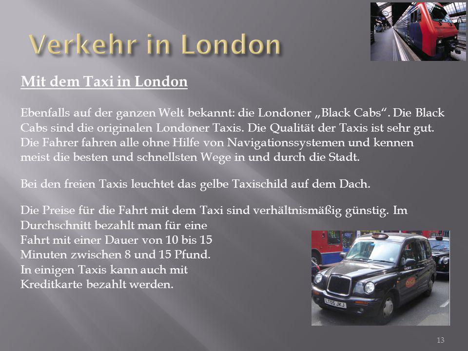 """Mit dem Taxi in London Ebenfalls auf der ganzen Welt bekannt: die Londoner """"Black Cabs"""". Die Black Cabs sind die originalen Londoner Taxis. Die Qualit"""
