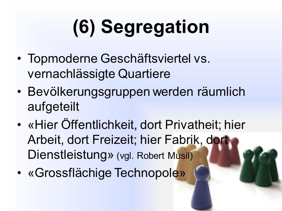 (6) Segregation Topmoderne Geschäftsviertel vs.
