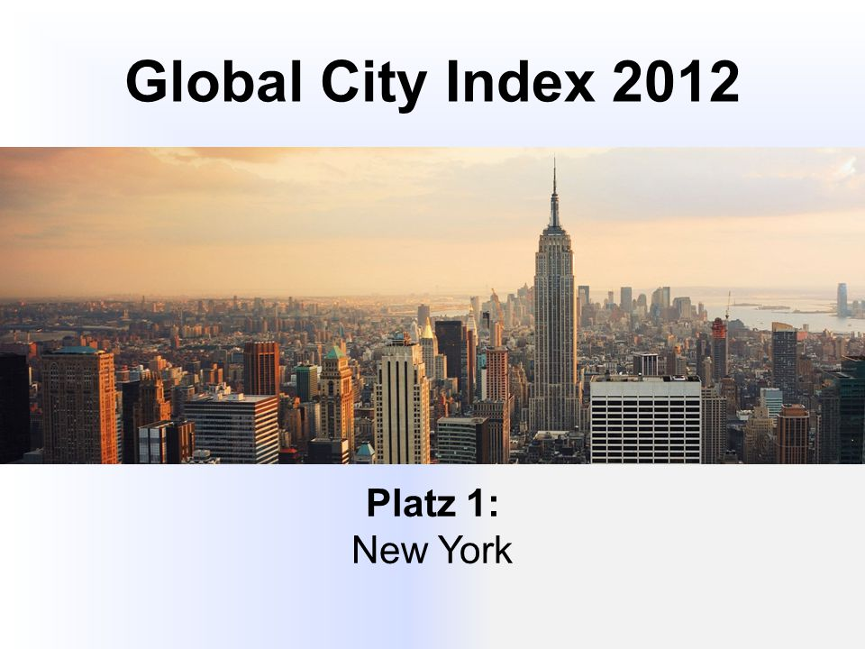 Global City Index 2012 Platz 1: New York