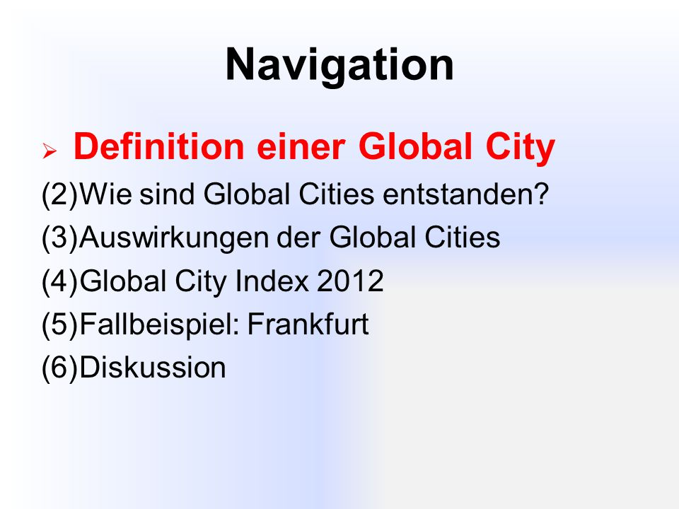Navigation (1)Definition einer Global City (2)Wie sind Global Cities entstanden.