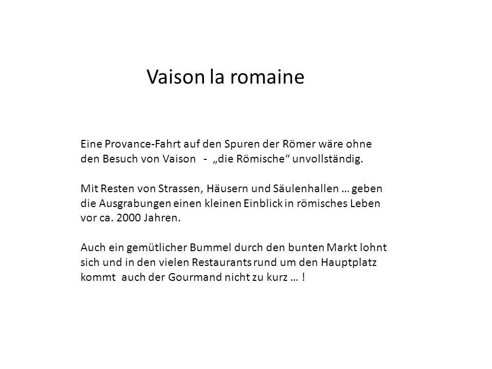 """Vaison la romaine Eine Provance-Fahrt auf den Spuren der Römer wäre ohne den Besuch von Vaison - """"die Römische unvollständig."""