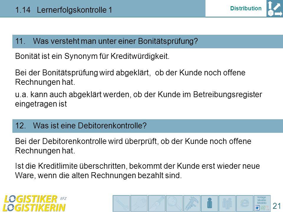Distribution 1.14 Lernerfolgskontrolle 1 21 Was versteht man unter einer Bonitätsprüfung?11.