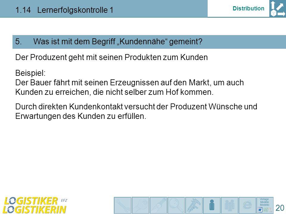 """Distribution 1.14 Lernerfolgskontrolle 1 20 Was ist mit dem Begriff """"Kundennähe gemeint?5."""