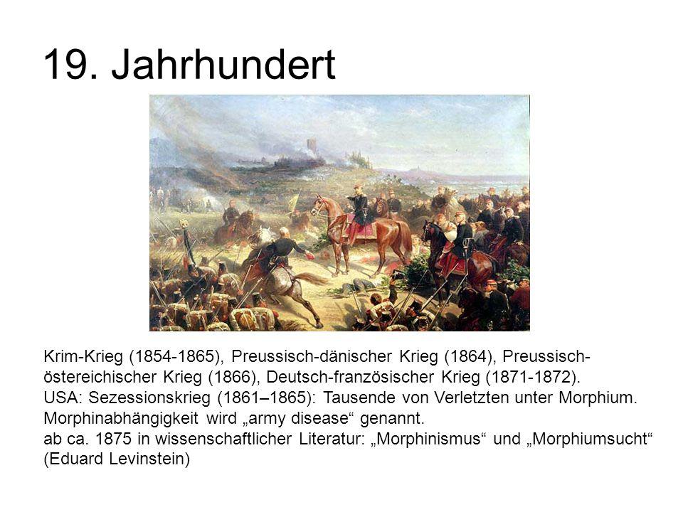 19. Jahrhundert Krim-Krieg (1854-1865), Preussisch-dänischer Krieg (1864), Preussisch- östereichischer Krieg (1866), Deutsch-französischer Krieg (1871