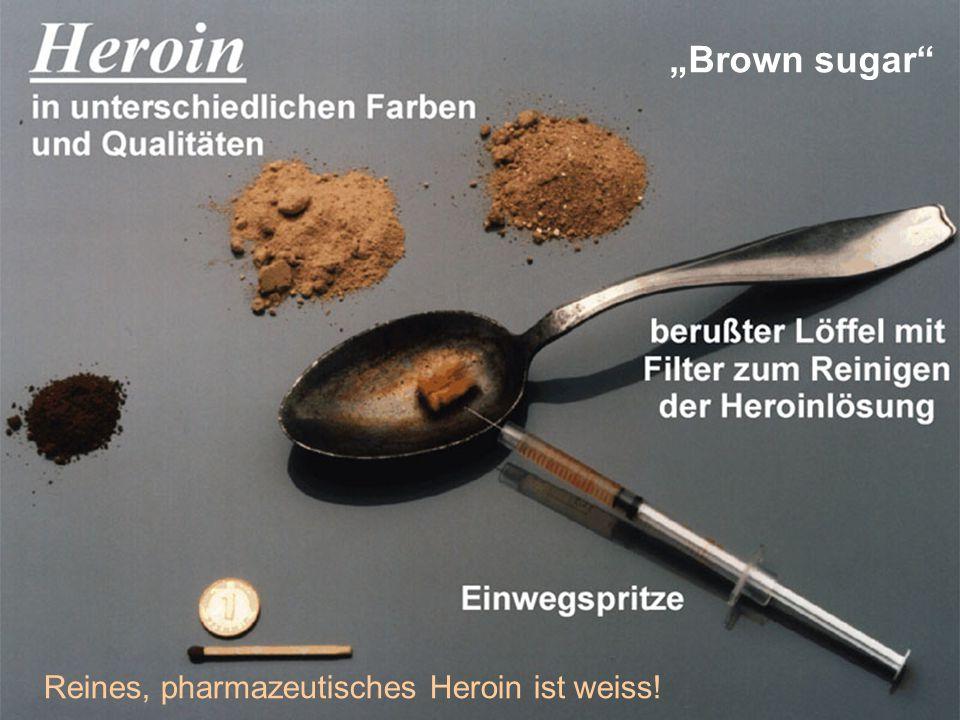 """""""Brown sugar"""" Reines, pharmazeutisches Heroin ist weiss!"""