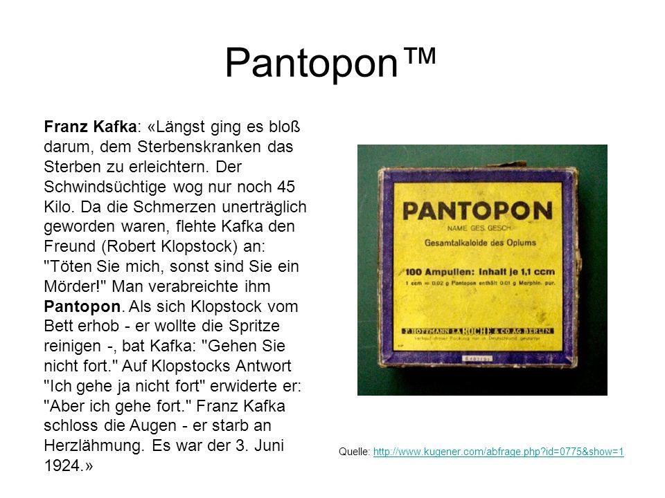 Pantopon™ Franz Kafka: «Längst ging es bloß darum, dem Sterbenskranken das Sterben zu erleichtern. Der Schwindsüchtige wog nur noch 45 Kilo. Da die Sc