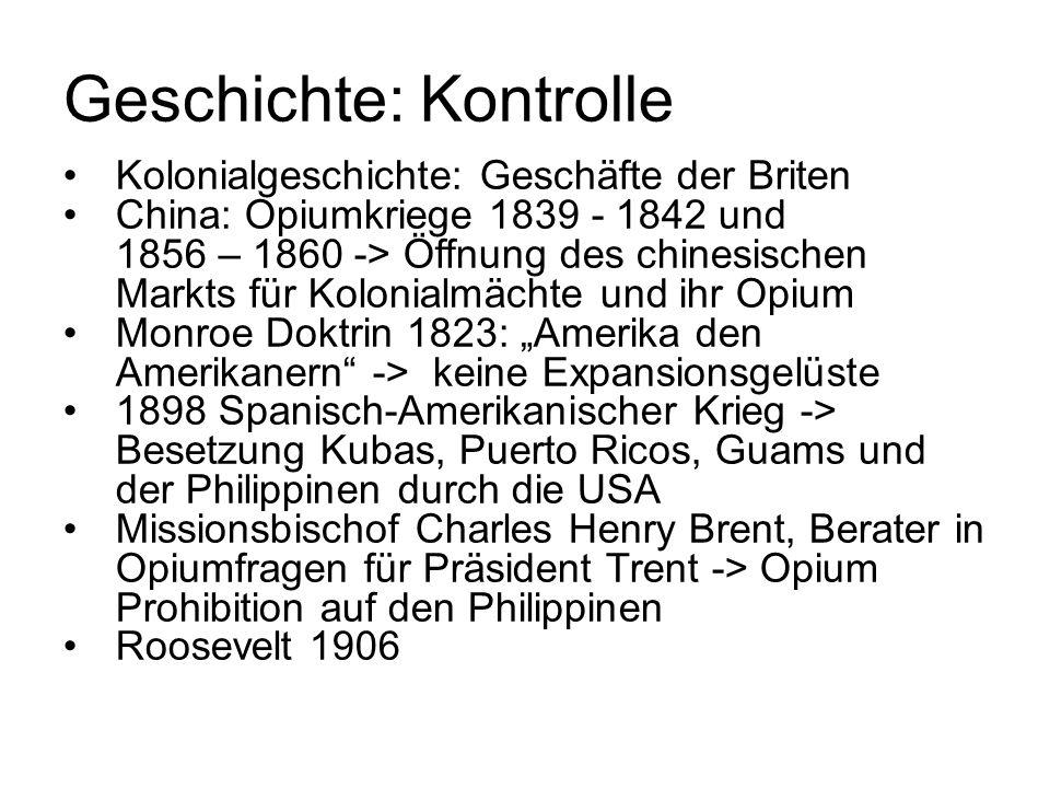 Geschichte: Kontrolle Kolonialgeschichte: Geschäfte der Briten China: Opiumkriege 1839 - 1842 und 1856 – 1860 -> Öffnung des chinesischen Markts für K