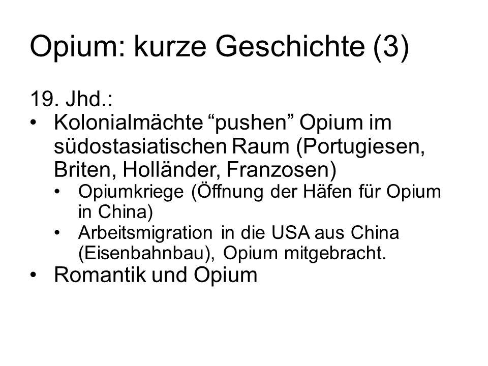 """Opium: kurze Geschichte (3) 19. Jhd.: Kolonialmächte """"pushen"""" Opium im südostasiatischen Raum (Portugiesen, Briten, Holländer, Franzosen) Opiumkriege"""