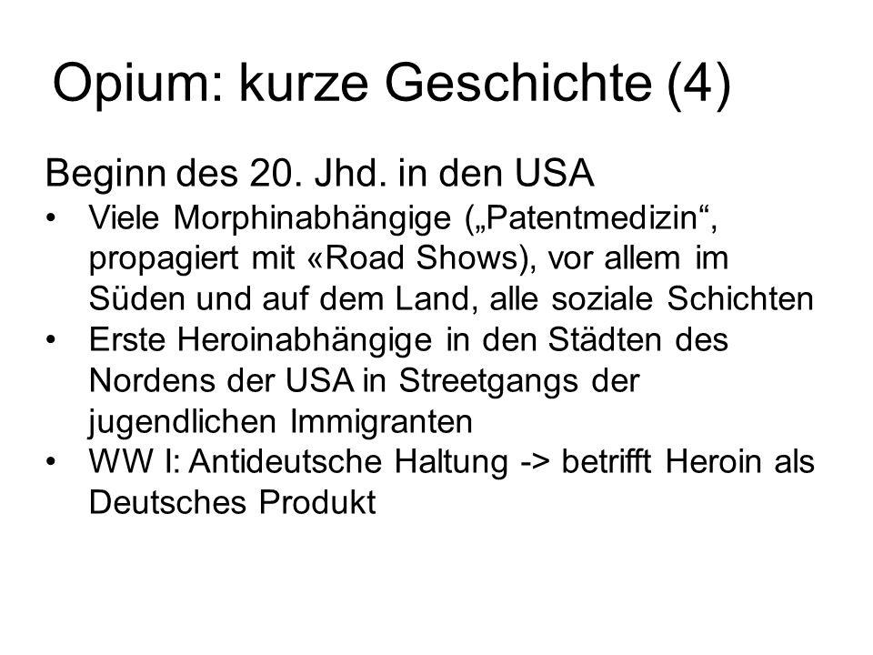 """Opium: kurze Geschichte (4) Beginn des 20. Jhd. in den USA Viele Morphinabhängige (""""Patentmedizin"""", propagiert mit «Road Shows), vor allem im Süden un"""