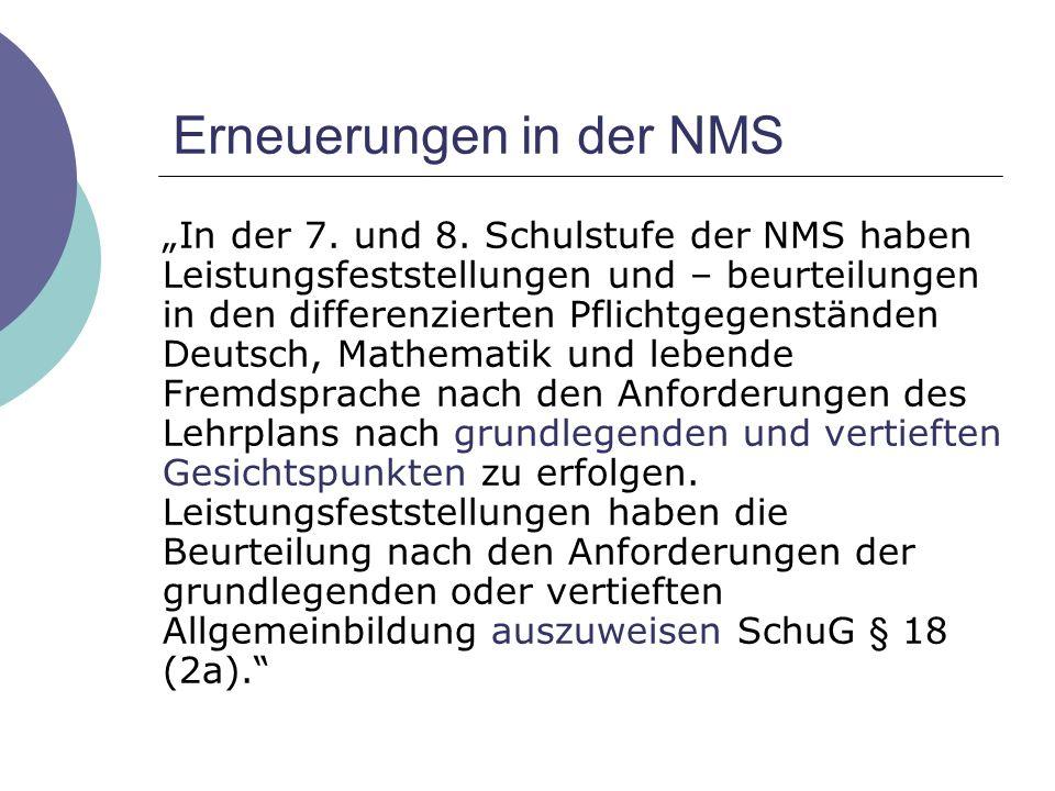 """Erneuerungen in der NMS """"In der 7. und 8. Schulstufe der NMS haben Leistungsfeststellungen und – beurteilungen in den differenzierten Pflichtgegenstän"""