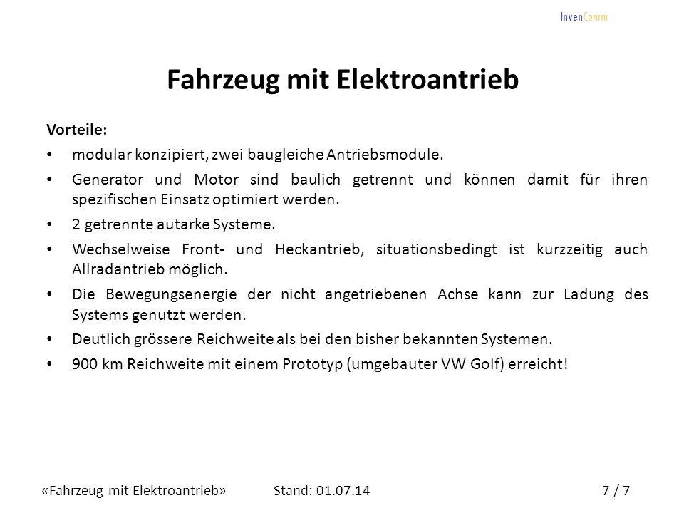 «Fahrzeug mit Elektroantrieb»7 / 7Stand: 01.07.14 InvenComm Fahrzeug mit Elektroantrieb Vorteile: modular konzipiert, zwei baugleiche Antriebsmodule.