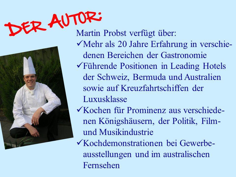 Martin Probst verfügt über: Mehr als 20 Jahre Erfahrung in verschie- denen Bereichen der Gastronomie Führende Positionen in Leading Hotels der Schweiz