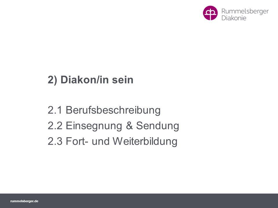 rummelsberger.de 2) Diakon/in sein 2.1 Berufsbeschreibung 2.2 Einsegnung & Sendung 2.3 Fort- und Weiterbildung