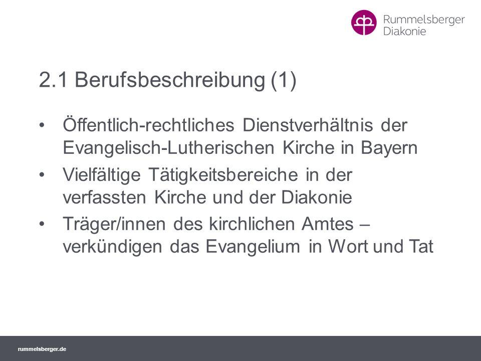 rummelsberger.de 2.1 Berufsbeschreibung (1) Öffentlich-rechtliches Dienstverhältnis der Evangelisch-Lutherischen Kirche in Bayern Vielfältige Tätigkei