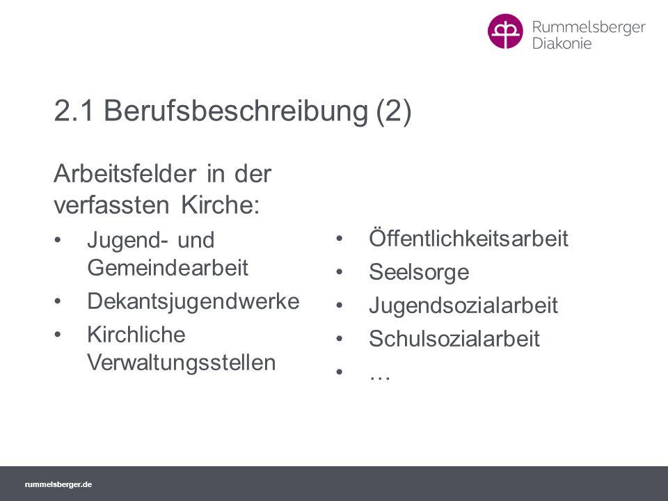 rummelsberger.de 2.1 Berufsbeschreibung (2) Arbeitsfelder in der verfassten Kirche: Jugend- und Gemeindearbeit Dekantsjugendwerke Kirchliche Verwaltun