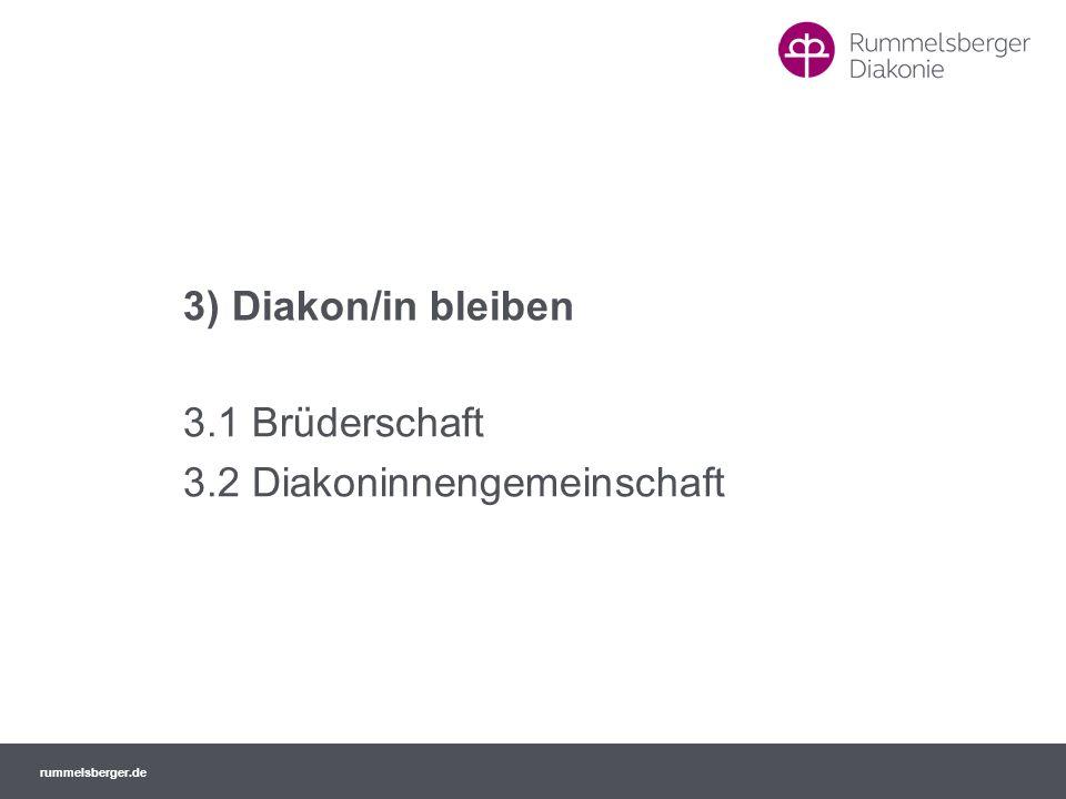 rummelsberger.de 3) Diakon/in bleiben 3.1 Brüderschaft 3.2 Diakoninnengemeinschaft