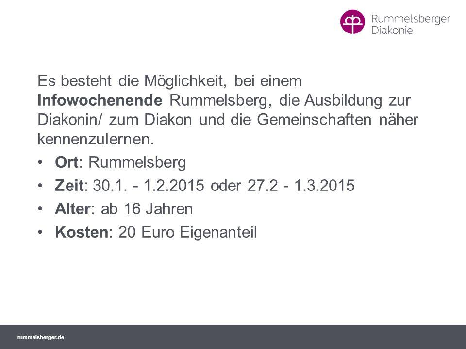 rummelsberger.de Es besteht die Möglichkeit, bei einem Infowochenende Rummelsberg, die Ausbildung zur Diakonin/ zum Diakon und die Gemeinschaften nähe