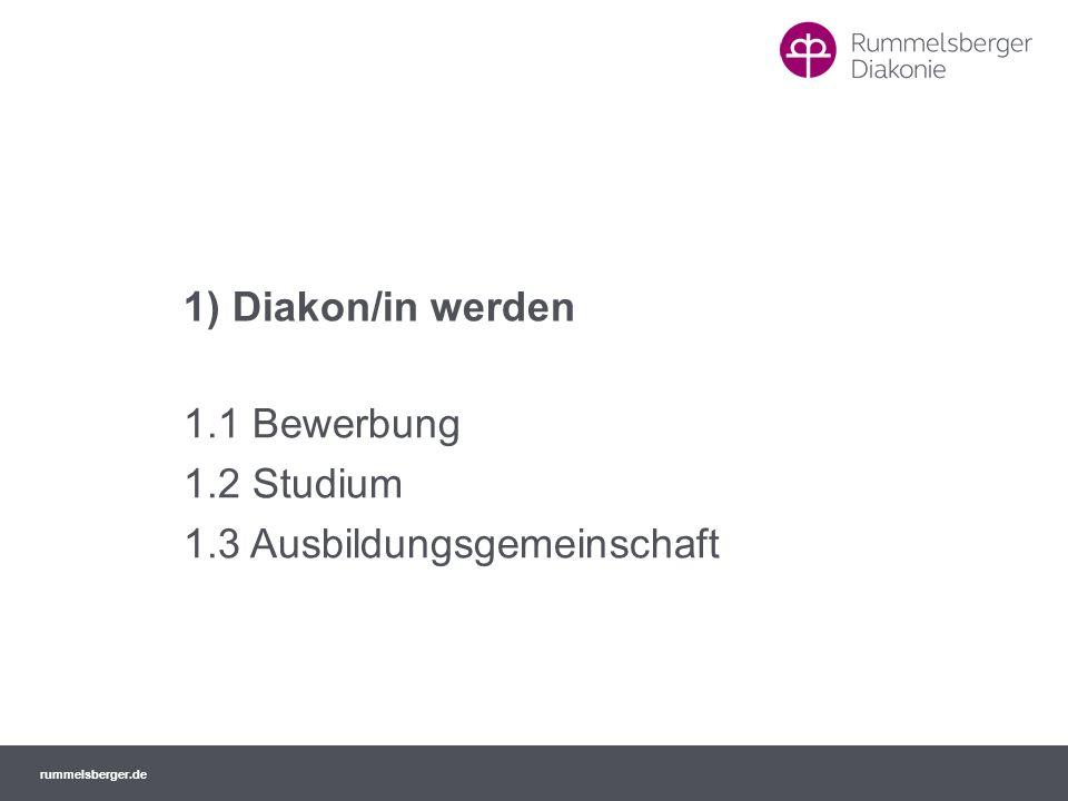 rummelsberger.de 1) Diakon/in werden 1.1 Bewerbung 1.2 Studium 1.3 Ausbildungsgemeinschaft