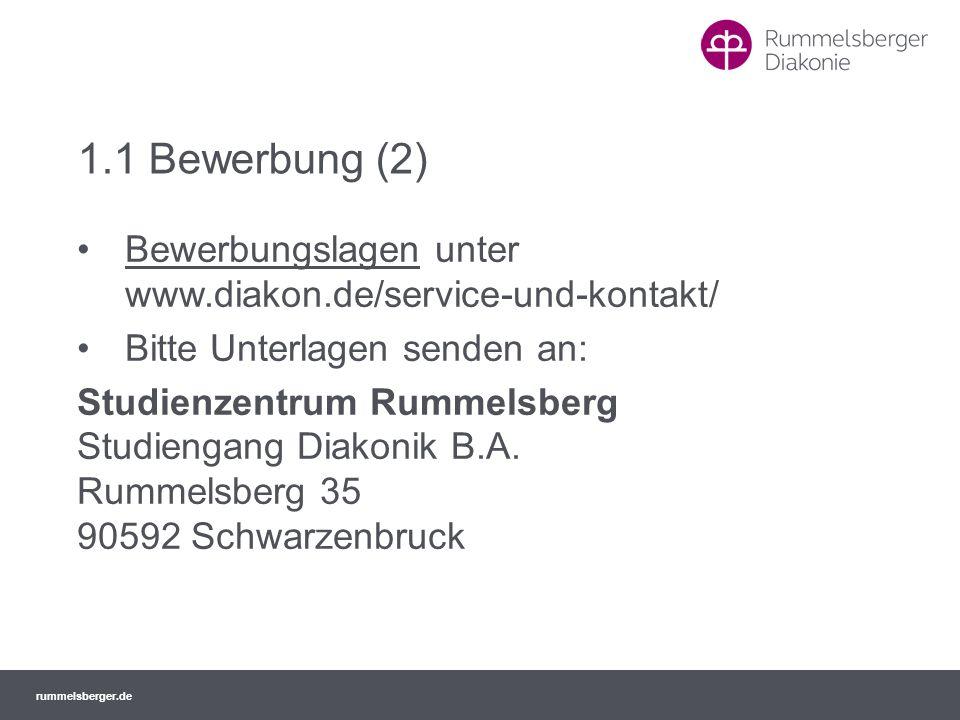 rummelsberger.de 1.1 Bewerbung (2) Bewerbungslagen unter www.diakon.de/service-und-kontakt/ Bitte Unterlagen senden an: Studienzentrum Rummelsberg Stu