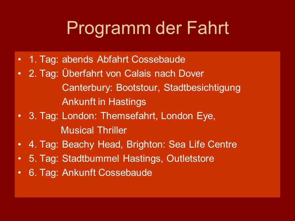 Programm der Fahrt 1.Tag: abends Abfahrt Cossebaude 2.