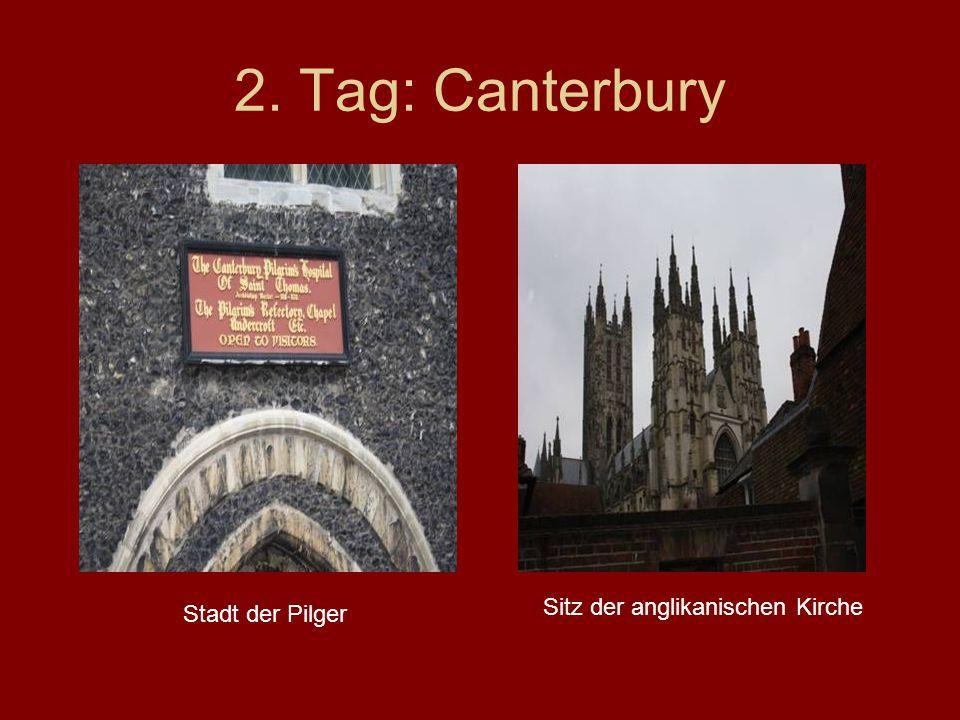 2. Tag: Canterbury Stadt der Pilger Sitz der anglikanischen Kirche
