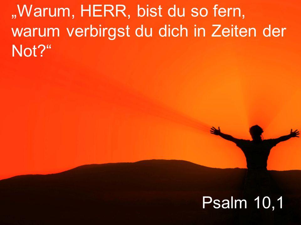 """Psalm 10,2-3 """"Hochmütige Menschen, die Gott ablehnen, verfolgen die Wehrlosen und bringen sie durch ihre Intrigen zu Fall."""