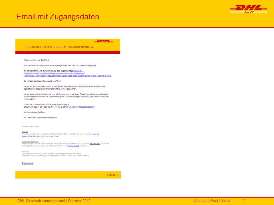 Deutsche Post | Seite DHL Geschäftskundenportal | Oktober 2012 11 Email mit Zugangsdaten