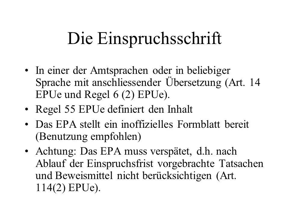 Die Einspruchsschrift In einer der Amtsprachen oder in beliebiger Sprache mit anschliessender Übersetzung (Art. 14 EPUe und Regel 6 (2) EPUe). Regel 5