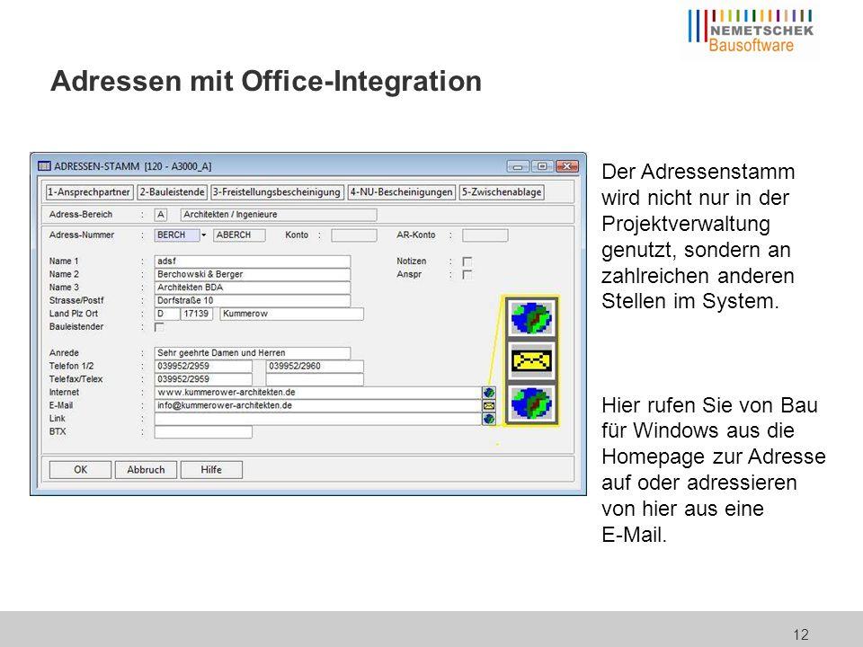12 Adressen mit Office-Integration Der Adressenstamm wird nicht nur in der Projektverwaltung genutzt, sondern an zahlreichen anderen Stellen im System