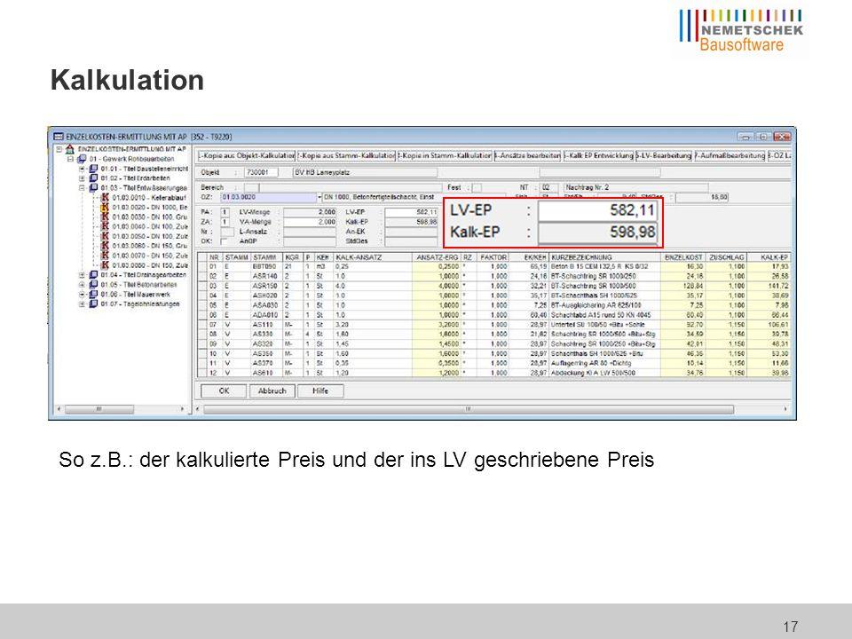 17 Kalkulation So z.B.: der kalkulierte Preis und der ins LV geschriebene Preis