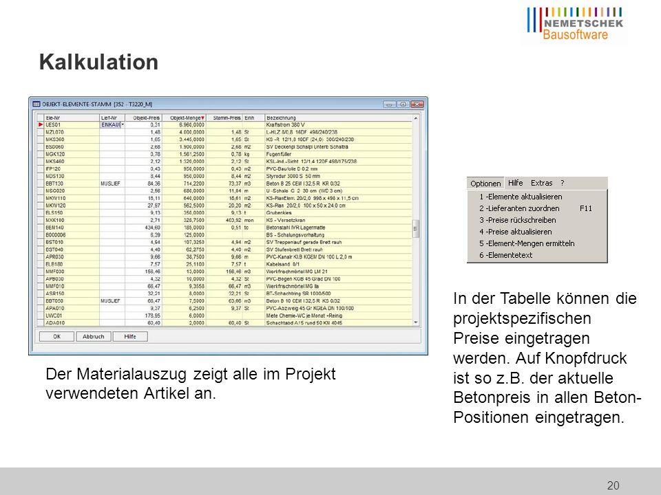 20 Kalkulation Der Materialauszug zeigt alle im Projekt verwendeten Artikel an. In der Tabelle können die projektspezifischen Preise eingetragen werde