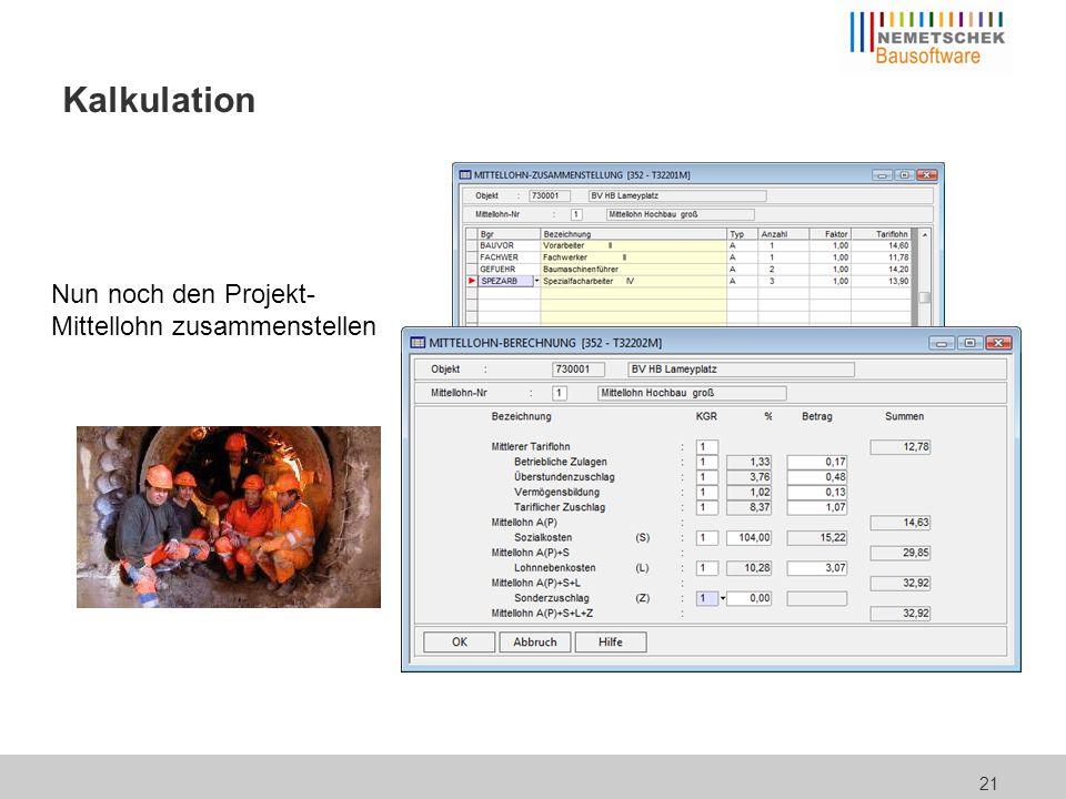 21 Kalkulation Nun noch den Projekt- Mittellohn zusammenstellen