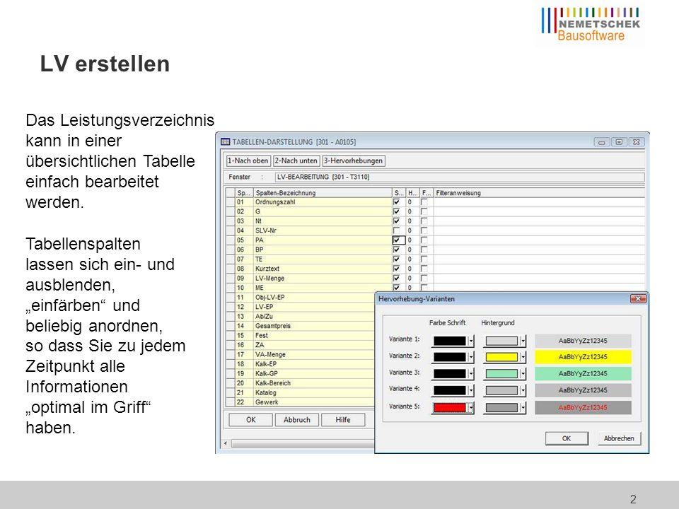 """2 LV erstellen Tabellenspalten lassen sich ein- und ausblenden, """"einfärben"""" und beliebig anordnen, so dass Sie zu jedem Zeitpunkt alle Informationen """""""