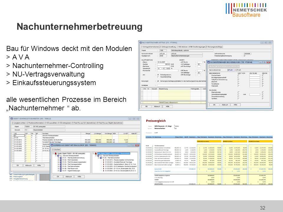 32 Nachunternehmerbetreuung Bau für Windows deckt mit den Modulen > A V A > Nachunternehmer-Controlling > NU-Vertragsverwaltung > Einkaufssteuerungssy