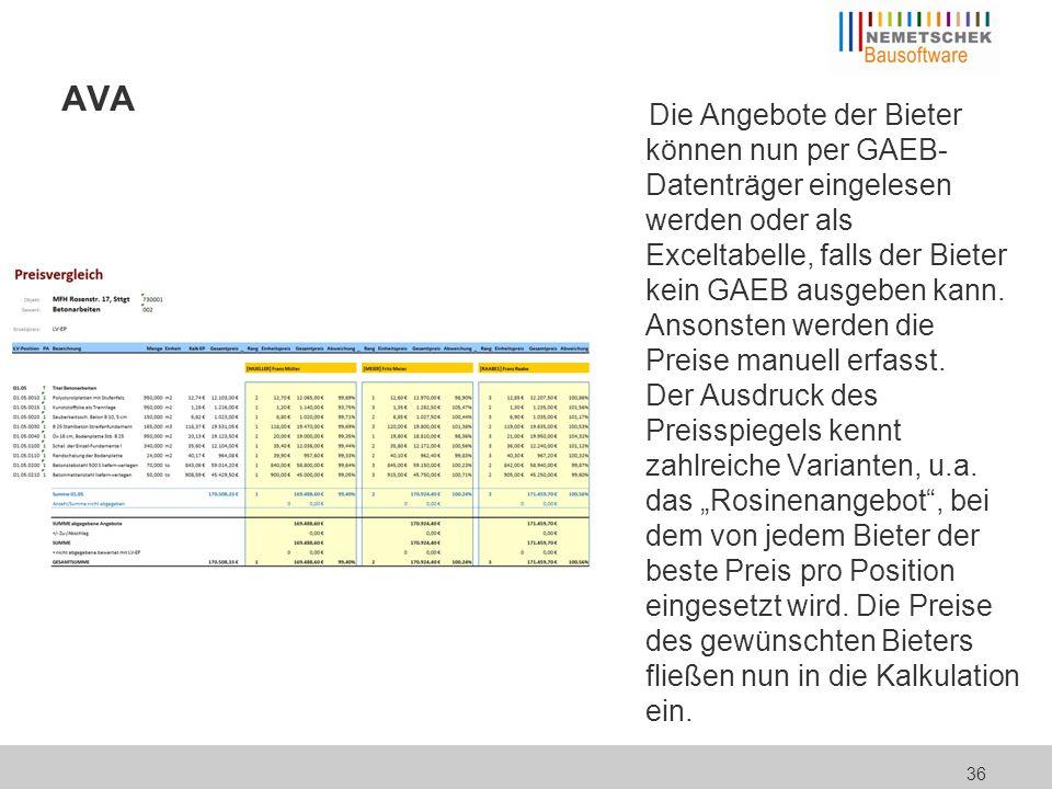 36 AVA Die Angebote der Bieter können nun per GAEB- Datenträger eingelesen werden oder als Exceltabelle, falls der Bieter kein GAEB ausgeben kann. Ans