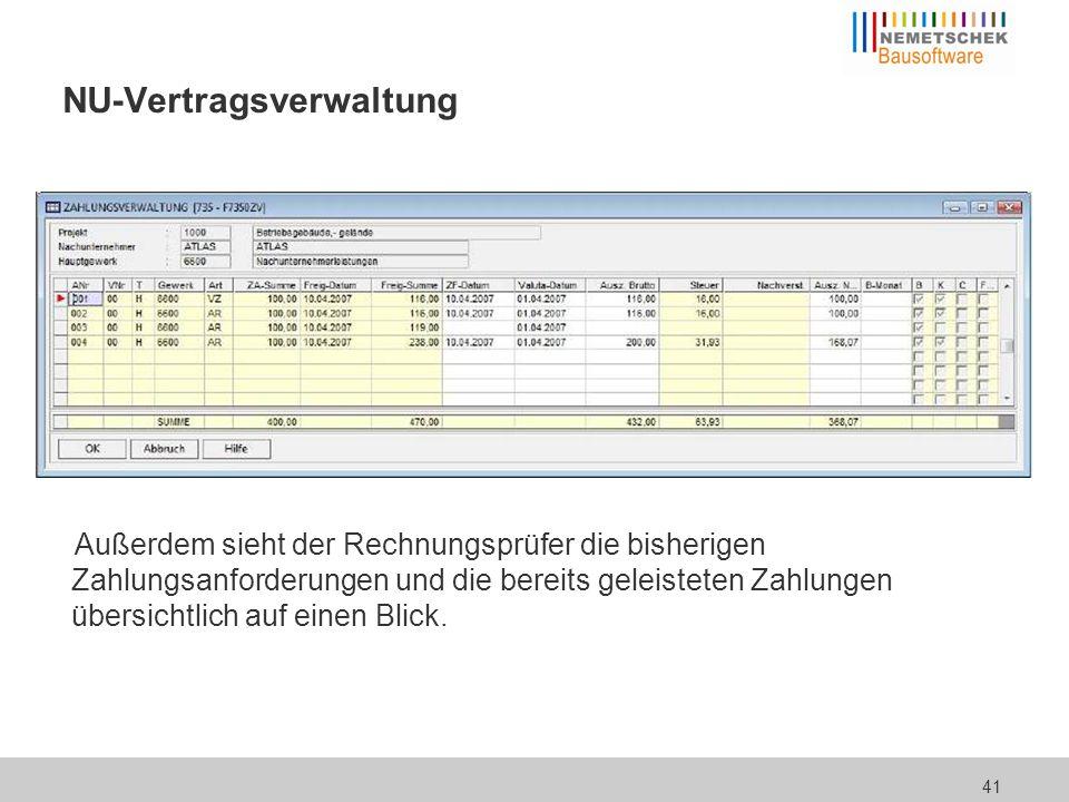 41 NU-Vertragsverwaltung Außerdem sieht der Rechnungsprüfer die bisherigen Zahlungsanforderungen und die bereits geleisteten Zahlungen übersichtlich a