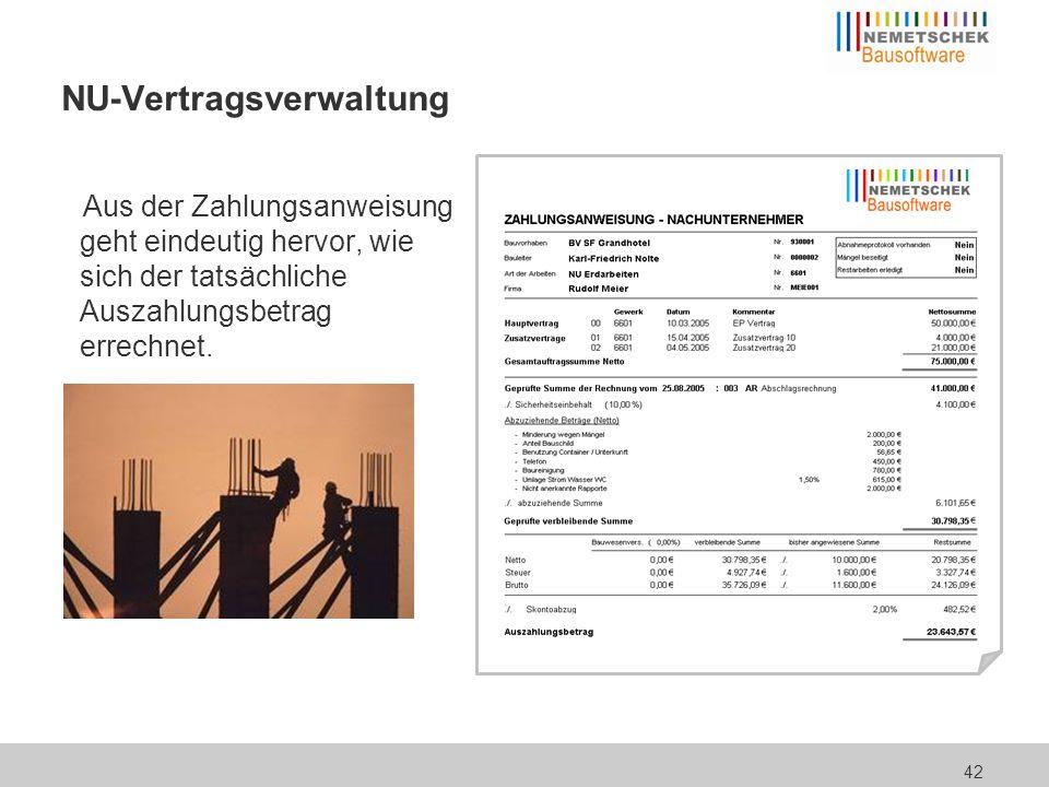 42 NU-Vertragsverwaltung Aus der Zahlungsanweisung geht eindeutig hervor, wie sich der tatsächliche Auszahlungsbetrag errechnet.