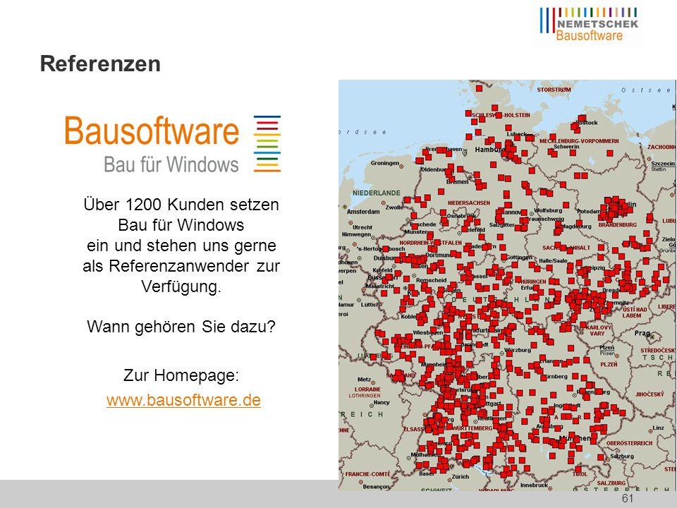 61 Referenzen Über 1200 Kunden setzen Bau für Windows ein und stehen uns gerne als Referenzanwender zur Verfügung. Wann gehören Sie dazu? Zur Homepage