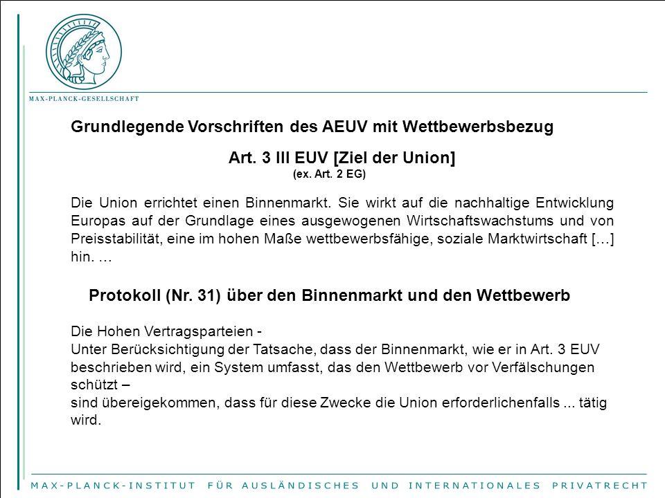 Grundlegende Vorschriften des AEUV mit Wettbewerbsbezug Art. 3 III EUV [Ziel der Union] (ex. Art. 2 EG) Die Union errichtet einen Binnenmarkt. Sie wir