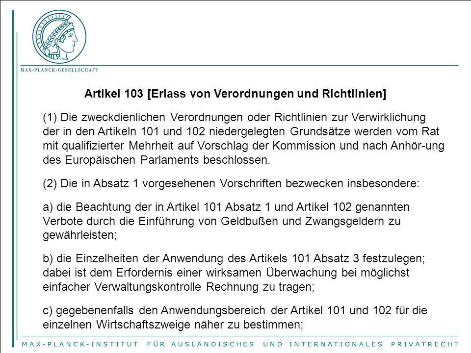 Artikel 103 [Erlass von Verordnungen und Richtlinien] (1) Die zweckdienlichen Verordnungen oder Richtlinien zur Verwirklichung der in den Artikeln 101