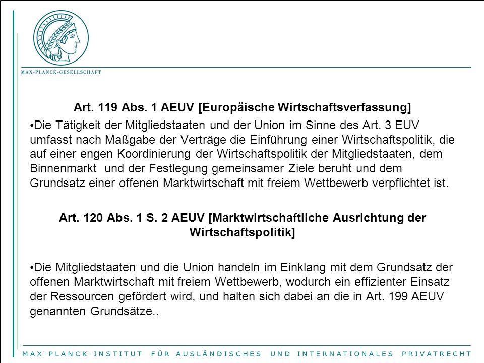 Art. 119 Abs. 1 AEUV [Europäische Wirtschaftsverfassung] Die Tätigkeit der Mitgliedstaaten und der Union im Sinne des Art. 3 EUV umfasst nach Maßgabe