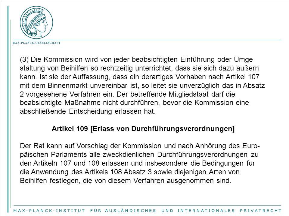 (3) Die Kommission wird von jeder beabsichtigten Einführung oder Umge- staltung von Beihilfen so rechtzeitig unterrichtet, dass sie sich dazu äußern k