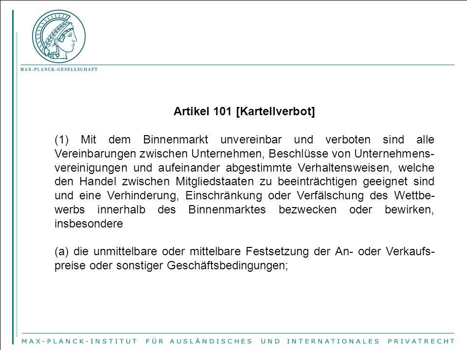 Artikel 101 [Kartellverbot] (1) Mit dem Binnenmarkt unvereinbar und verboten sind alle Vereinbarungen zwischen Unternehmen, Beschlüsse von Unternehmen