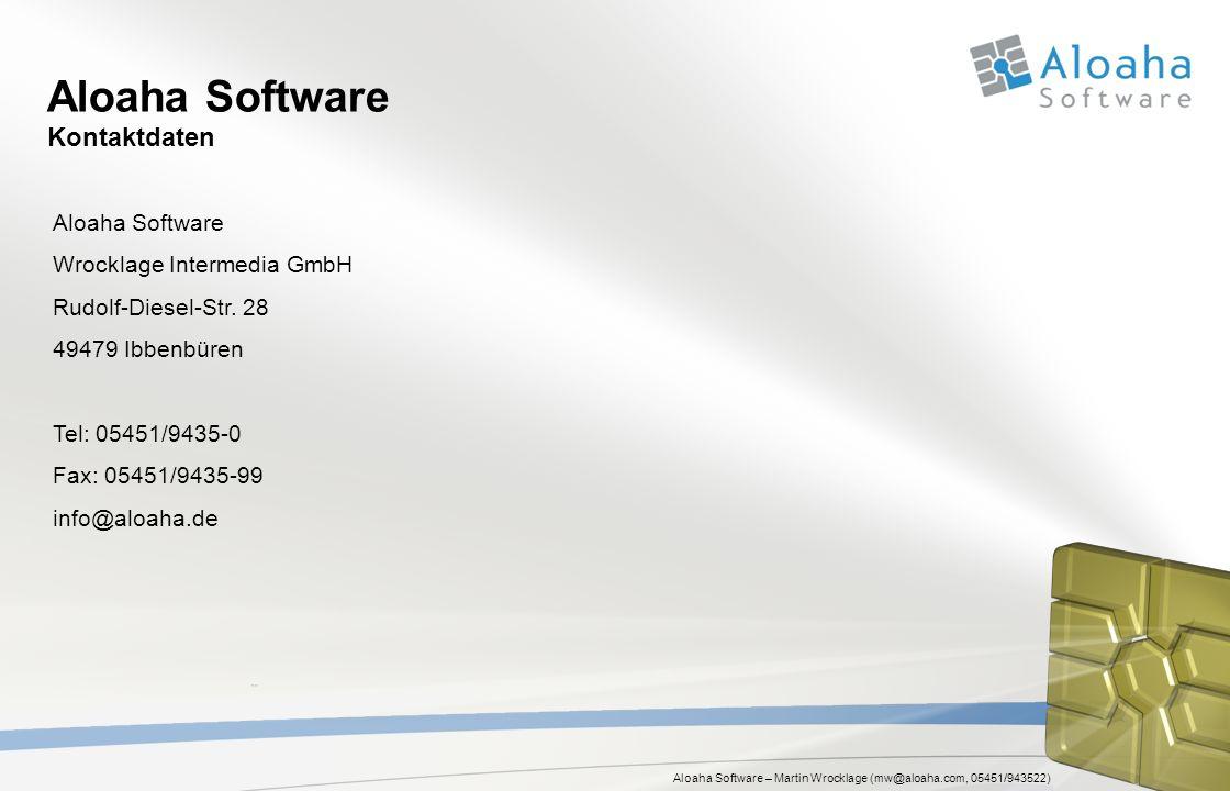 Aloaha Software – Martin Wrocklage (mw@aloaha.com, 05451/943522) Aloaha Software Kontaktdaten Aloaha Software Wrocklage Intermedia GmbH Rudolf-Diesel-Str.