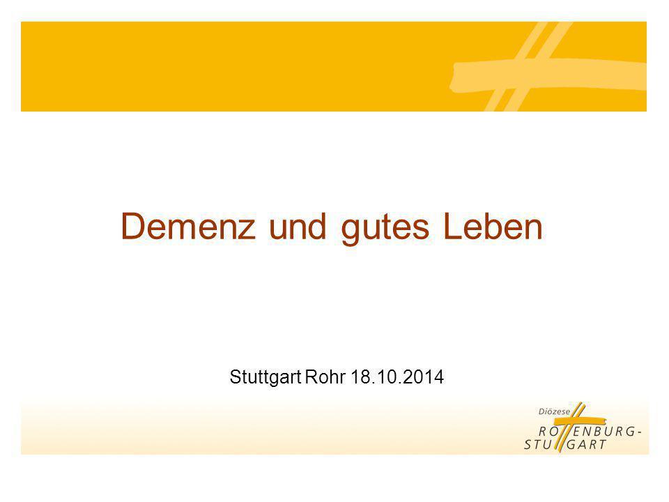 Demenz und gutes Leben Stuttgart Rohr 18.10.2014