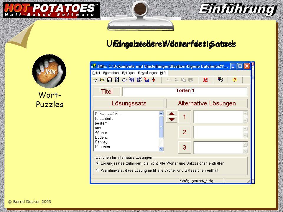 © Bernd Dücker 2003 Und so sieht es dann fertig aus !Eingabe von Fragen und Antworten Quiz mit Fragen und Antworten