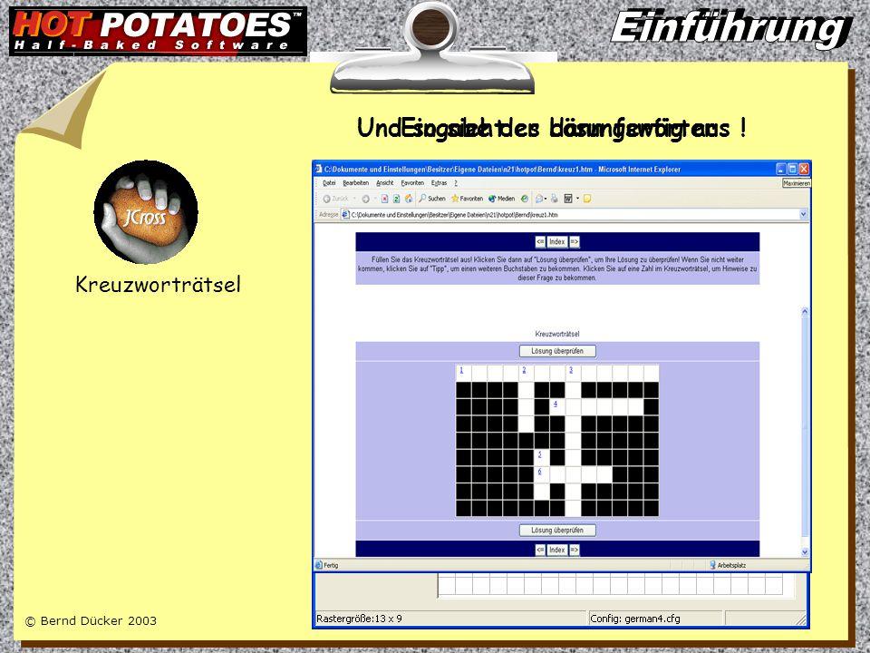 © Bernd Dücker 2003 Kreuzworträtsel Eingabe der LösungswörterUnd so sieht es dann fertig aus !