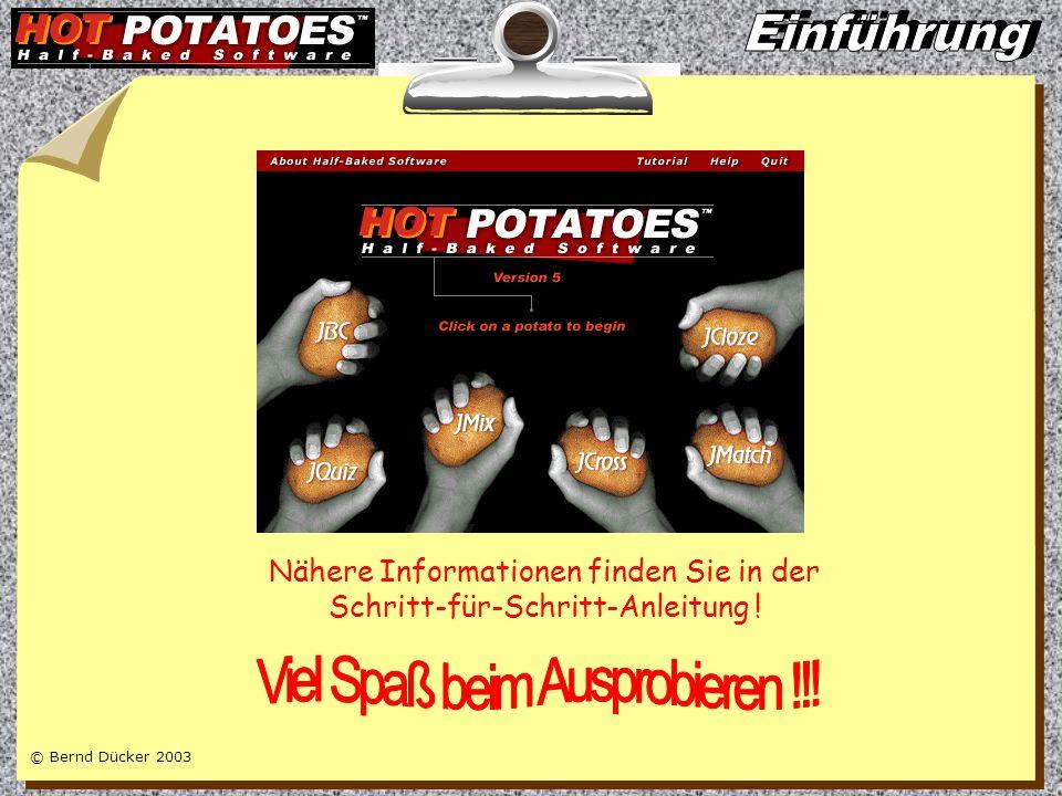 © Bernd Dücker 2003 Nähere Informationen finden Sie in der Schritt-für-Schritt-Anleitung !