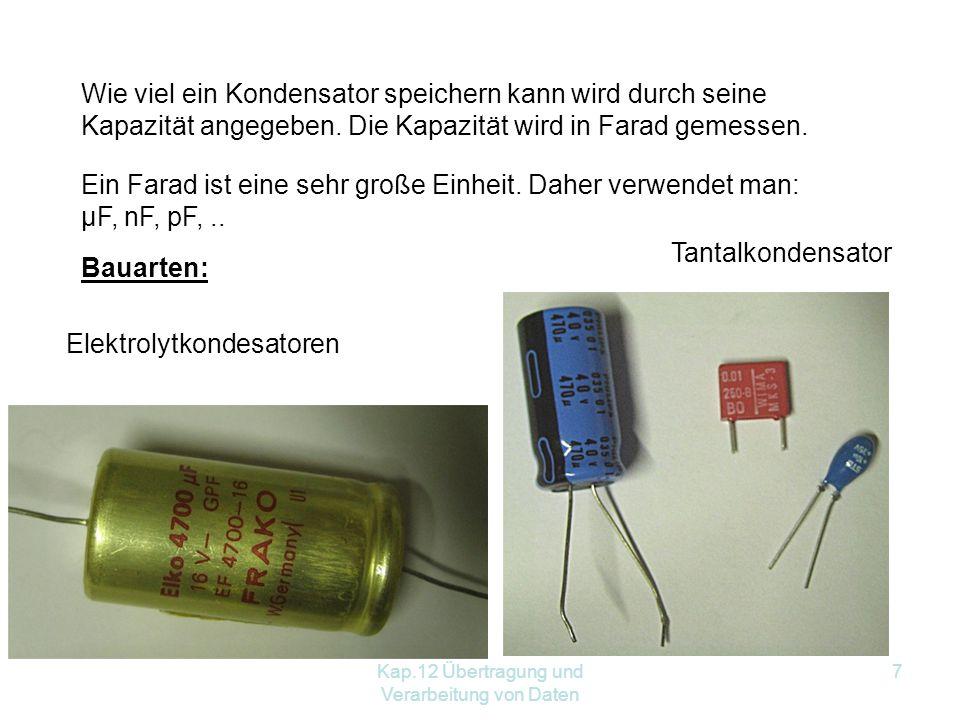 7 Wie viel ein Kondensator speichern kann wird durch seine Kapazität angegeben.