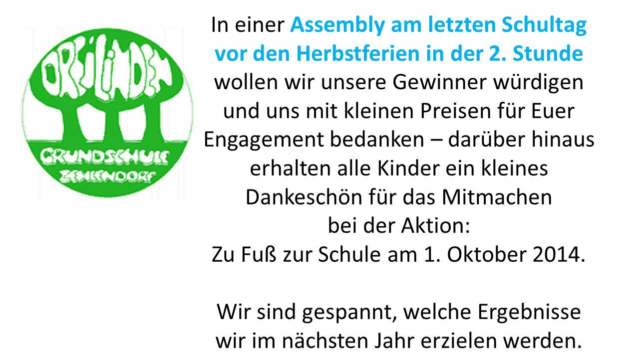 In einer Assembly am letzten Schultag vor den Herbstferien in der 2. Stunde wollen wir unsere Gewinner würdigen und uns mit kleinen Preisen für Euer E